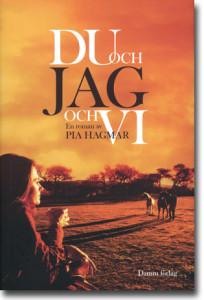 Pia Hagmar Du och jag och vi 343 sidor, inb. Stockholm: Damm förlag 2012 ISBN 978-91-7351-852-9