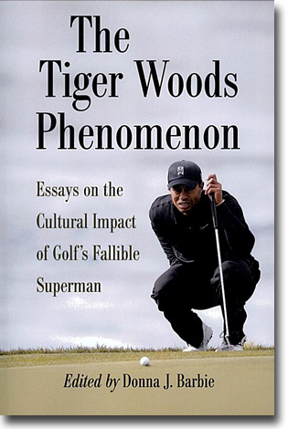Donna J. Barbie (red) The Tiger Woods Phenomenon: Essays on the Cultural Impact of Golf's Fallible Superman 216 sidor, hft. Jefferson, NC: McFarland 2012 ISBN 978-0-7864-6494-4