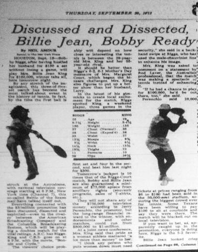 Retoriken inför matchen King-Riggs var lite skämtsamt ofta hämtad från boxningens värld, och matchdagen publicerades en uppställning med bägge spelarnas alla mått- och viktuppgifter. (The New York Times, 20/9 1973)
