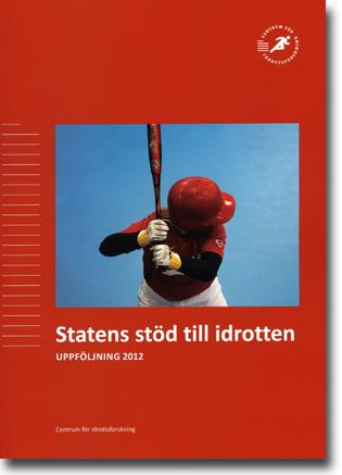 Johan R. Norberg Statens stöd till idrotten: Uppföljning 2012 105 sidor, hft. Stockholm: Centrum för idrottsvetenskap 2013 ISBN 978-91-979562-9-1