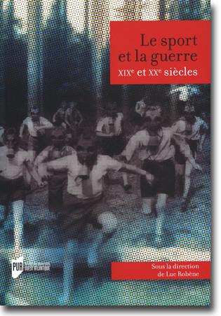 Luc Robène (red) Le sport et la guerre: XIXe et XXe siècles 537 sidor, hft., ill. Rennes: Presses Universitaires de Rennes 2012 ISBN 978-2-7535-2126-1