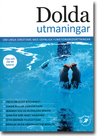 Suzanne Rosendahl & Lars Sandberg Dolda utmaningar: Om unga idrottare med osynliga funktionsnedsättningar 63 sidor, hft., ill. Stockholm: Centrum för idrottsvetenskap 2013 ISBN 978-91-979562-7-7