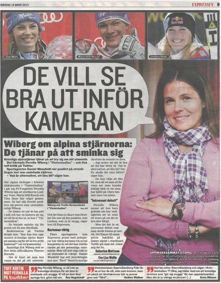 """I rollen som expertkommentator uttalade Pernilla Wiberg i en TV-utsändning från en slalomtävling att många av de främsta kvinnliga stjärnorna numera tävlar noggrant sminkade under hjälm och glasögon, för att se bra ut inför alla kameror och fotoblixtar direkt efter målgång. Det handlar om att vårda sitt """"varumärke"""". Wibergs information skapade en liten yrvaken debatt i svenska medier om förutsättningarna för proffskvinnor vad gäller utseendefixering och reklamkontrakt. (Expressen 18/3 2013)"""