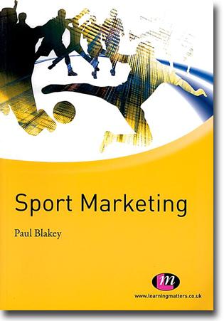 Paul Blakey Sport Marketing 220 sidor, hft. London: Sage Publications 2011 (Learning Matters) ISBN 978-0-85725-090-6