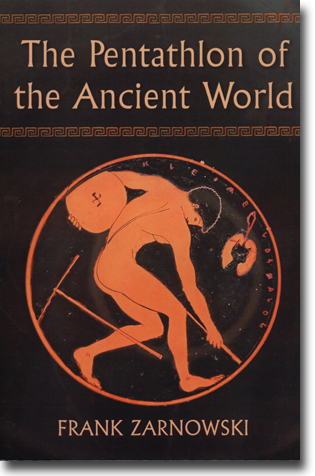 Frank Zarnowski The Pentathlon of the Ancient World 208 sidor, hft., ill. Jefferson, NC: McFarland 2013 ISBN 978-0-7864-6783-9