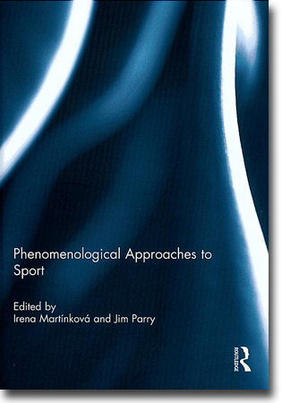 Irena Martínková & Jim Parry (red) Phenomenological Approaches to Sport 179 sidor, inb. Abingdon, Oxon: Routledge 2012 (Ethics and Sport) ISBN 978-0-415-69710-1