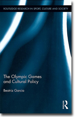 Beatriz Garcia The Olympic Games and Cultural Policy 286 sidor, inb. Abingdon, Oxon: Routledge 2012 (Routledge Research in Sport, Culture and Society) ISBN 978-0-415-99563-4