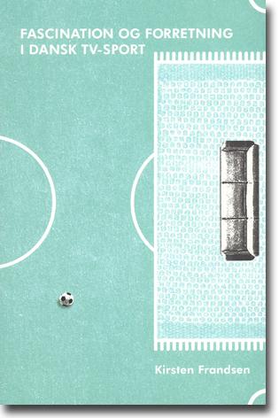 Kirsten Frandsen Fascination og forretning i dansk tv-sport 176 sidor, hft. Århus: Aarhus Universitetsforlag 2013 ISBN 978-87-7934-566-9