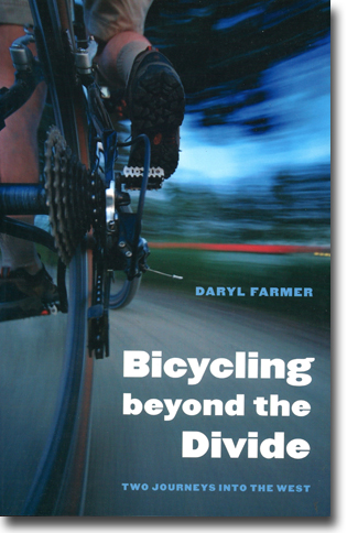 Daryl Farmer Bicycling beyond the Divide: Two Journeys into the West 312 sidor, hft. Lincoln, NE: University of Nebraska Press 2012 (Outdoor Lives) ISBN 978-0-8032-4360-6