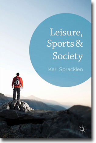 Karl Spracklen Leisure, Sports & Society 260 sidor, hft. Basingstoke, Hamps.: Palgrave Macmillan 2013 ISBN 978-1-137-34159-4