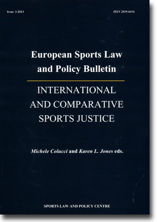 Michele Colucci & Karen L. Jones (red) International and Comparative Sports Justice 691 sidor, hft. Rome: Sports Law and Policy Centre 2013 (European Sports Law and Policy Bulletin 1/2013 (ISSN 2039-0416)) ISBN 978-88-905114-7-9
