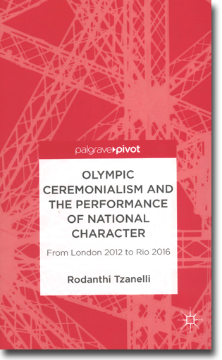 Rodanthi Tzanelli Olympic Ceremonialism and the Performance of National Character: From London 2012 to Rio 2016 165 sidor, inb. Basingstoke, Hamps.: Palgrave Macmillan 2013 (Palgrave Pivot) ISBN 978-1-137-33631-6
