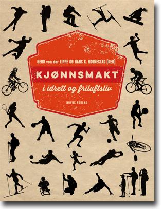 Gerd von der Lippe & Hans K. Hognestad (red) Kjønnsmakt i idrett og friluftsliv 360 sidor, hft., ill. Oslo: Novus forlag 2014 ISBN 978-82-7099-793-0