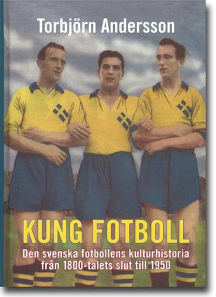 Torbjörn Andersson Kung fotboll: Den svenska fotbollens kulturhistoria från 1800-talets slut till 1950 735 sidor, inb., ill. Malmö: Arx Förlag 2014 ISBN 978-91-87043-41-3