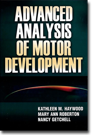 Kathleen M. Haywood, Mary Ann Roberton & Nancy Getchell Advanced Analysis of Motor Development 308 sidor, inb. Champaign, IL: Human Kinetics 2012 ISBN 978-0-7360-7393-6