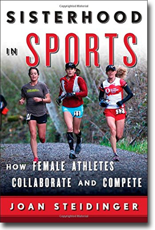 Joan Steidinger Sisterhood in Sports: How Female Athletes Collaborate and Compete 216 sidor, inb. Lanham, MD: Rowman & Littlefield 2014 ISBN 978-1-4422-3033-0
