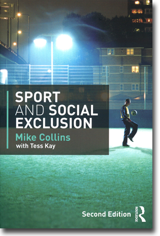Mike Collins & Tess Kay Sport and Social Exclusion: Second Edition 318 sidor, hft. Abingdon, Oxon: Routledge 2014 ISBN 978-0-415-56881-4