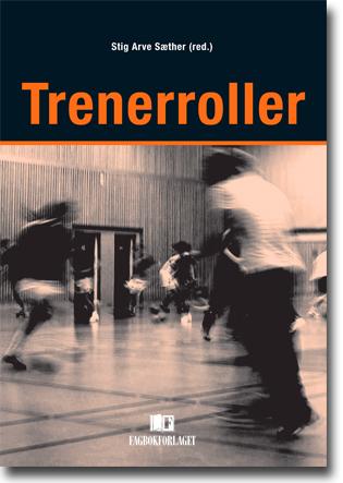 Stig Arve Sæther (red) Trenerroller 159 sidor, hft. Bergen: Fagbokforlaget 2015 ISBN 978-82-450-1771-7