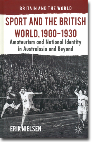 Erik Nielsen Sport and the British World, 1900–1930: Amateurism and National Identity in Australasia and Beyond 257 sidor, inb. Basingstoke, Hamps.: Palgrave Macmillan 2014 (Britain and the World) ISBN 978-1-137-39850-5