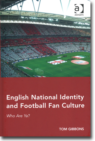 Tom Gibbons English National Identity and Football Fan Culture: Who Are Ya? 200 sidor, inb. Aldershot, Hamps.: Ashgate Publishing 2014 ISBN 978-1-4724-2328-3
