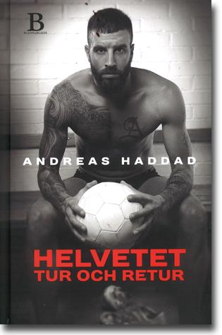 Andreas Haddad & Max Bergander Helvetet tur och retur 256 sidor, inb. Stockholm: Bladh by Bladh 2014 ISBN 978-91-873714-0-0