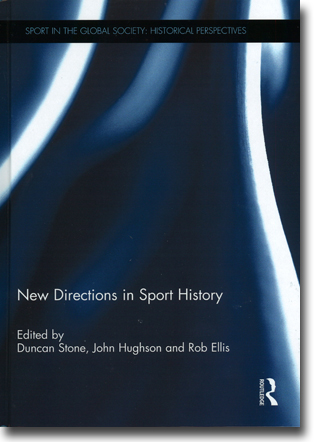 Duncan Stone, John Hughson & Rob Ellis (red) New Directions in Sport History 110 sidor, inb. Abingdon, Oxon: Routledge 2015 (Sport in the Global Society: Historical Perspectives) ISBN 978-1-138-85363-8