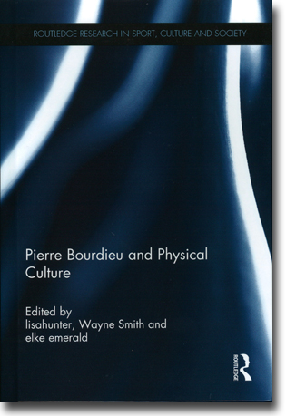 lisahunter, Wayne Smith & elke emerald (red) Pierre Bourdieu and Physical Culture 200 pages, inb. Abingdon, Oxon: Routledge 2015 (Routledge Research in Sport, Culture and Society) ISBN 978-0-415-82969-4