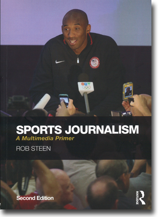 Rob Steen Sports Journalism: A Multimedia Primer (Second Edition) 229 pages, hft. Abingdon, Oxon: Routledge 2015 ISBN 978-0-415-74214-6
