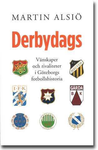 Martin Alsiö Derbydags: Vänskaper och rivaliteter i Göteborgs fotbollshistoria 205 sidor, hft. Malmö: Arx Förlag 2014 ISBN 978-91-87043-49-9
