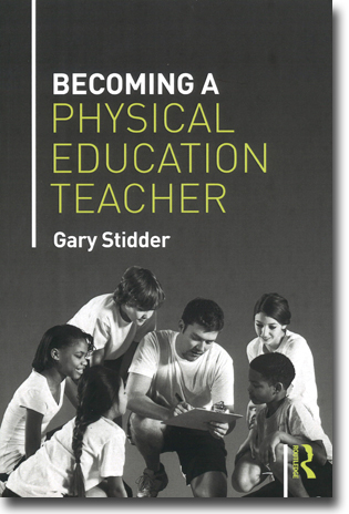 Gary Stidder Becoming a Physical Education Teacher 206 pages, hft. Abingdon, Oxon: Routledge 2015 ISBN 978-1-138-77828-3