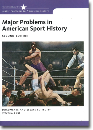 Steven A. Riess (red) Major Problems in American Sport History: Second Edition 487 pages, . Andover, Hants.: Cengage Learning 2014 ISBN 978-1-133-31108-9
