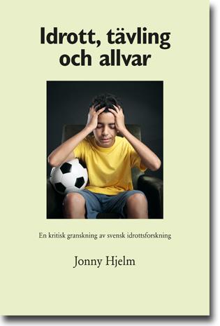 Jonny Hjelm Idrott, tävling och allvar: En kritisk granskning av svensk idrottsforskning 196 sidor, hft. Malmö: Bokförlaget idrottsforum.org 2015 (Malmö Studies in Sport Sciences, Vol. 18) ISBN 978-91-85645-18-3