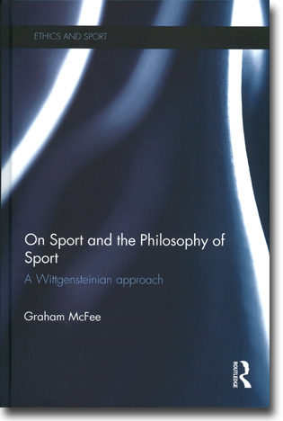 Graham McFee On Sport and the Philosophy of Sport: A Wittgensteinian approach 233 pages, hardcover. Abingdon, Oxon: Routledge 2015 (Ethics and Sport) ISBN 978-1-138-90786-7
