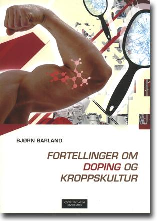 Bjørn Barland Fortellinger om doping og kroppskultur 223 sidor, hft. Oslo: Cappelen Damm Akademisk 2016 ISBN 978-82-02-38492-0