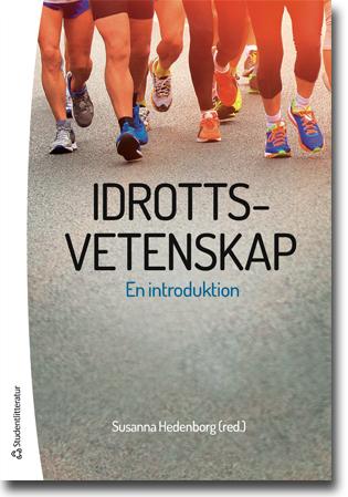 Susanna Hedenborg (red) Idrottsvetenskap: En introduktion 324 sidor, hft. Lund: Studentlitteratur 2016 ISBN 978-91-44-07468-9