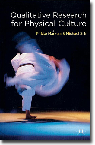Pirkko Markula & Michael Silk Qualitative Research for Physical Culture 252 pages, paperback. Basingstoke, Hamps.: Palgrave Macmillan 2011 ISBN 978-0-230-23024-8