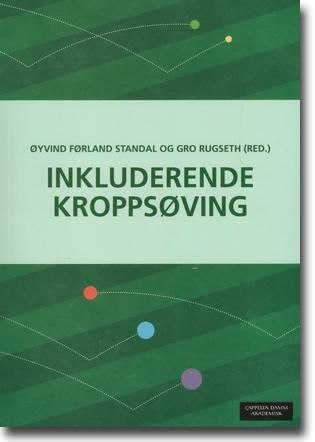 Øyvind Førland Standal & Gro Rugseth (red) Inkluderende kroppsöving 137 sidor, hft., ill. Oslo: Cappelen Damm Akademisk 2015 ISBN 978-82-02-47064-7