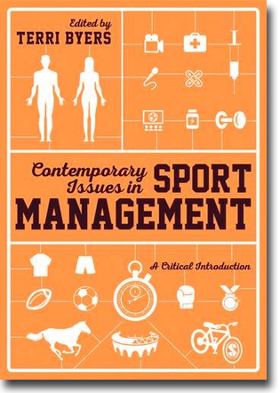 Terri Byers (red) Contemporary Issues in Sport Management: A Critical Introduction 514 pages, paperback. London: Sage Publications 2016 ISBN 978-1-4462-8219-9