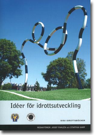 Josef Fahlén & Staffan Karp (red) Idéer för idrottsutveckling 255 sidor, hft., ill. Stockholm: SISU Idrottsböcker 2015 ISBN 978-91-87745-59-1
