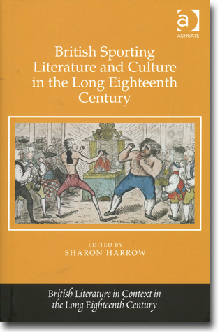 Sharon Harrow (red) British Sporting Literature and Culture in the Long Eighteenth Century 232 pages, harldcover, ill.. Abingdon, Oxon: Routledge 2016 (British Literature in Context in the Long Eighteenth Century) ISBN 978-1-4724-6508-5