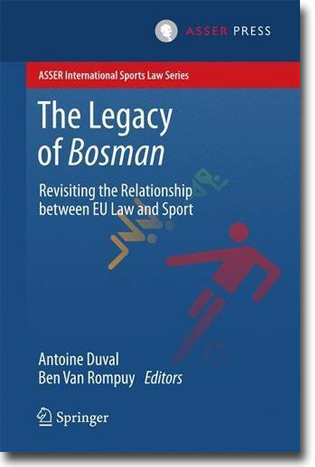 Antoine Duval & Ben Van Rompuy (red) The Legacy of Bosman: Revisiting the Relationship between EU Law and Sport 250 pages, hardcover. Haag: TMC Asser Press 2016 (ASSER International Sports Law Series) ISBN 978-94-6265-119-7