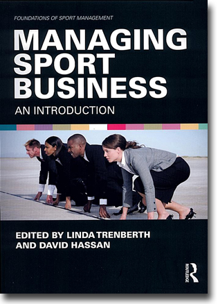 Linda Trenberth & David Hassan (red) Managing Sport Business: An Introduction 465 sidor, hft. Abingdon, Oxon: Routledge 2012 (Foundations of Sport Management) ISBN 978-0-415-57029-9