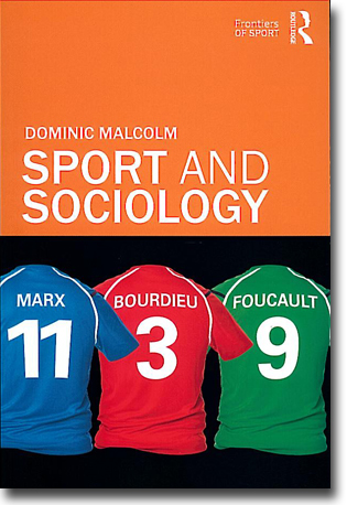 Dominic Malcolm Sport and Sociology 199 sidor, hft. Abingdon, Oxon: Routledge 2012 (Frontiers of Sport) ISBN 978-0-415-57123-4
