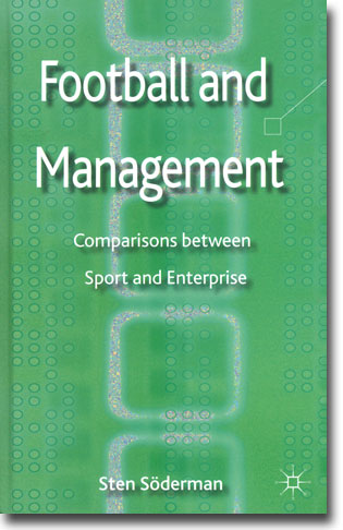 Sten Söderman Football and Management: Comparison between Sport and Enterprise 286 sidor, inb. Basingstoke, Hamps.: Palgrave Macmillan 2013 ISBN 978-0-230-39117-8
