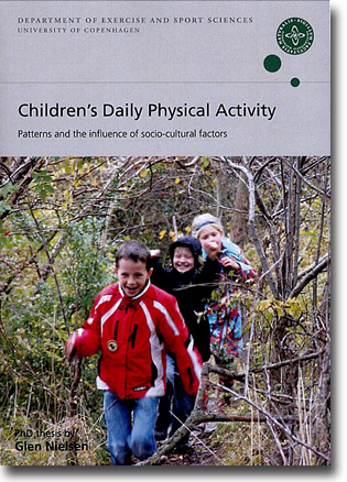 Glen Nielsen Children's Daily Physical Activity: Patterns and the influence of socio-cultural factors 259 sidor, hft. København: Institut for Idræt 2011 ISBN 978-87-917-7139-2