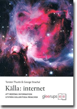 Torsten Thurén & George Strachal Källa: internet: Att bedöma information utifrån källkritiska principer 147 sidor, hft. Malmö: Gleerups 2011 ISBN 978-91-40-67394-7