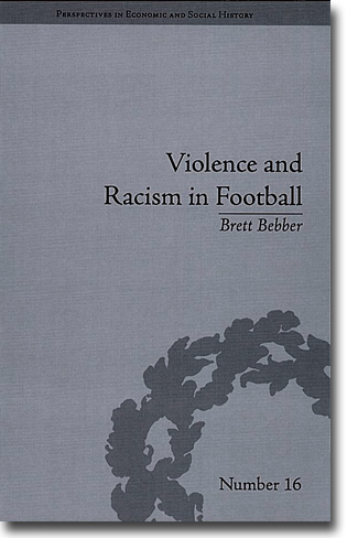 Brett Bebber Violence and Racism in Football: Politics and Cultural Conflict in British Society, 1968–1998 288 sidor, inb. London: Pickering & Chatto 2012 (Perspectives in Economic and Social History) ISBN 978-1-84893-266-1