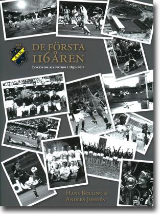 Hans Bolling & Anders Johrén De första 116 åren: Boken om AIK Fotboll 1897–2012 544 sidor, inb., ill. Stockholm: AIK Fotboll AB 2012 ISBN 978-91-637-1917-2