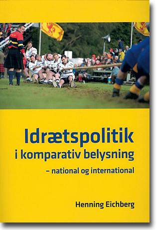Henning Eichberg Idrætspolitik i komparativ belysning: National og international 300 sidor, hft. Odense: Syddansk Universitetsforlag 2012 ISBN 978-87-7674-644-5