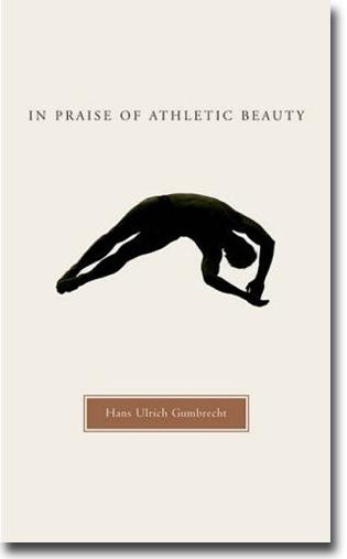 Hans Ulrich Gumbrechts In Praise of Athletic Beauty recenseras här.